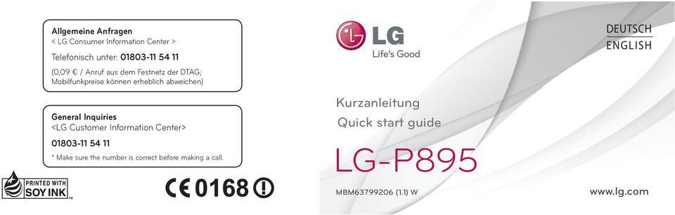 Inquiries <LG Customer Information Center> 01803-11 54 11 * Make sure the number is correct