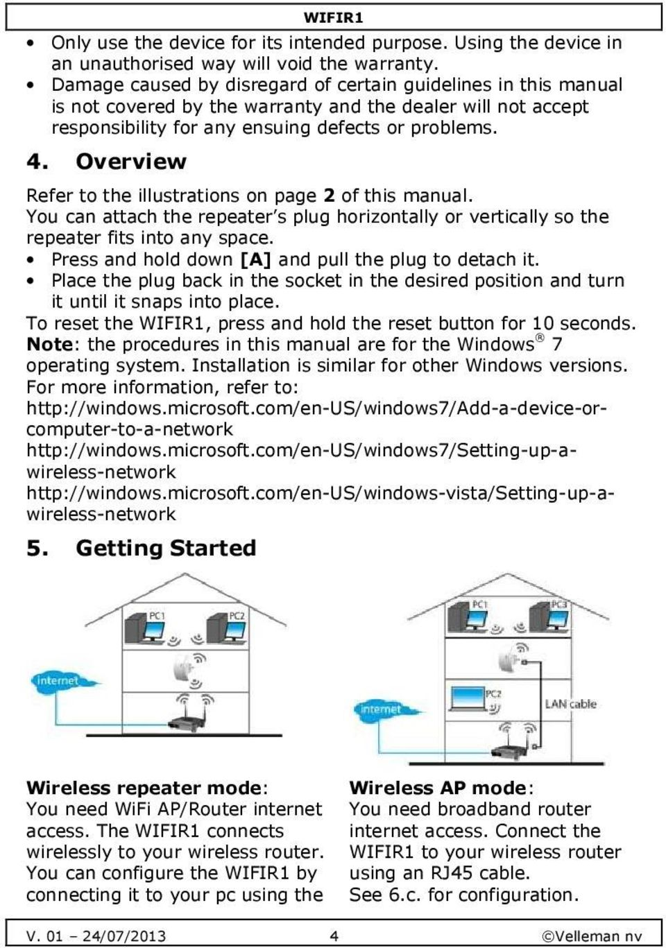 Overview Refer to the illustrations on page 2 of this manual. You can attach the repeater s plug horizontally or vertically so the repeater fits into any space.