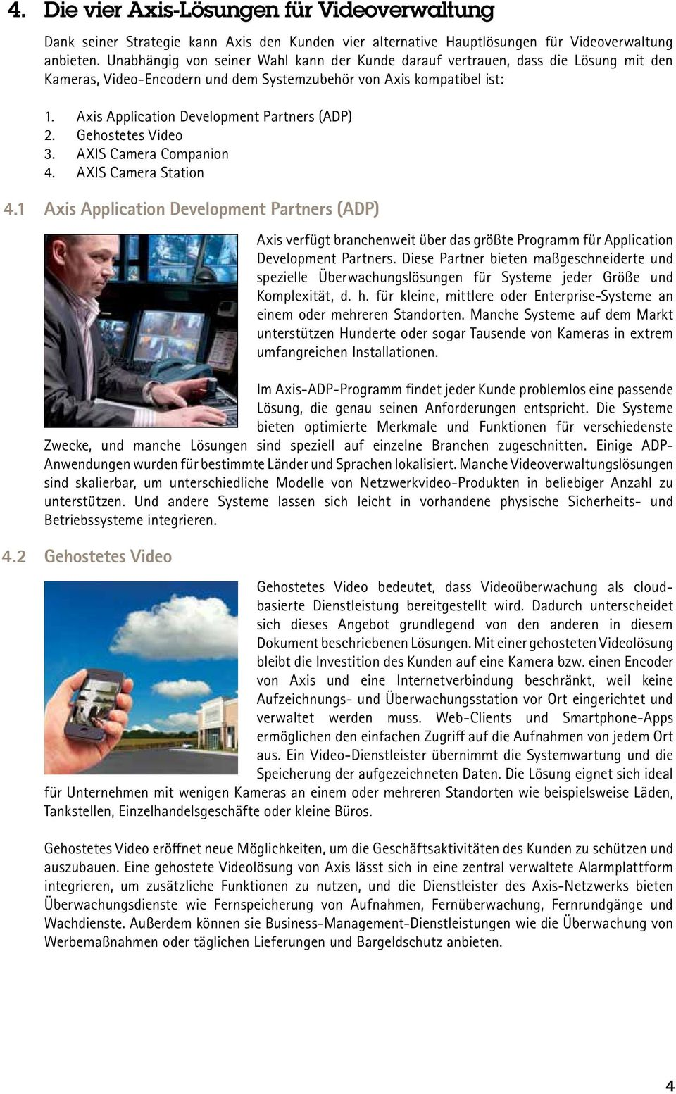 Axis Application Development Partners (ADP) 2. Gehostetes Video 3. AXIS Camera Companion 4. AXIS Camera Station 4.