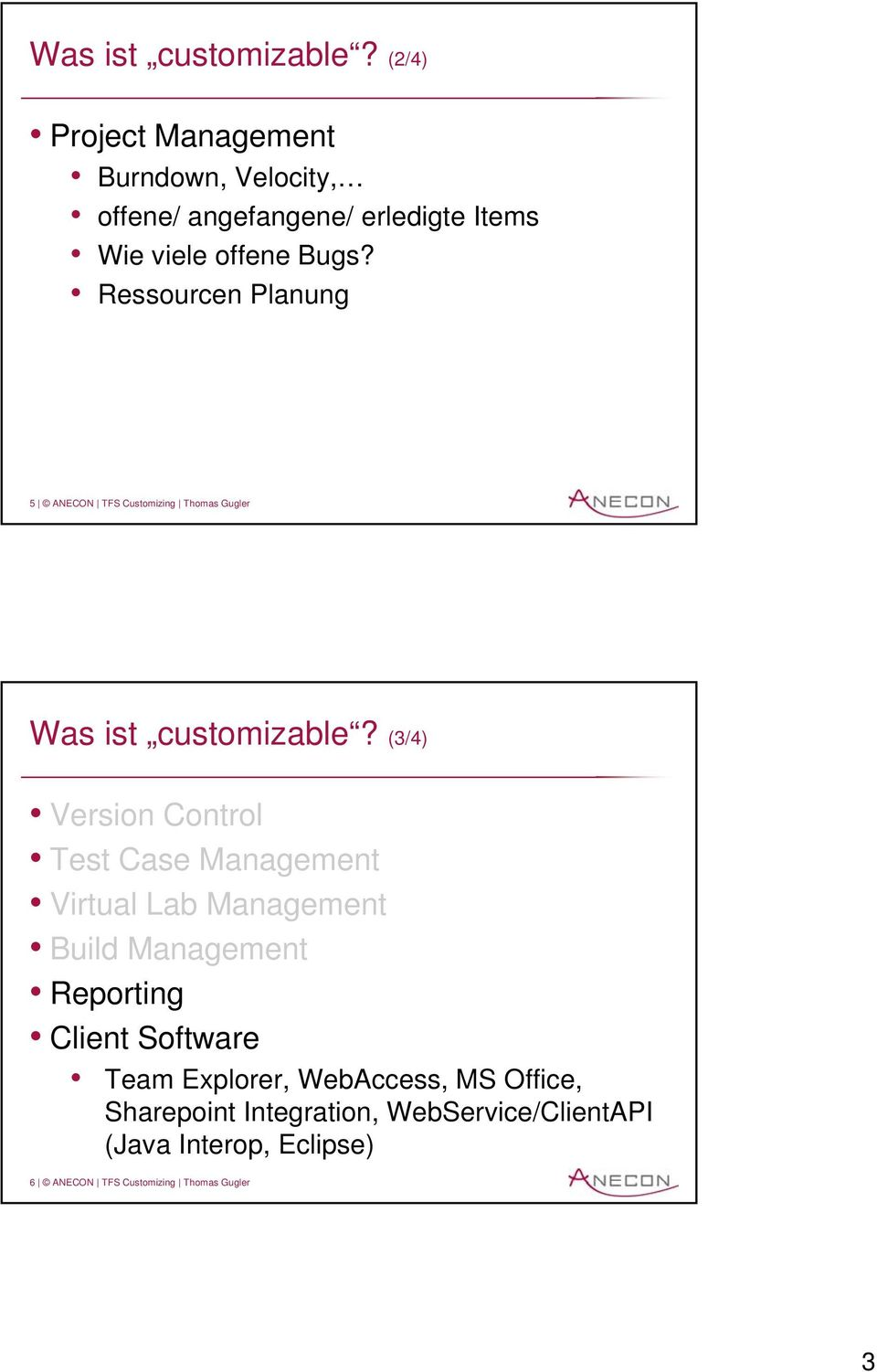 Ressourcen Planung 5 ANECON TFS Customizing Thomas Gugler  (3/4) Version Control Test Case Management Virtual Lab