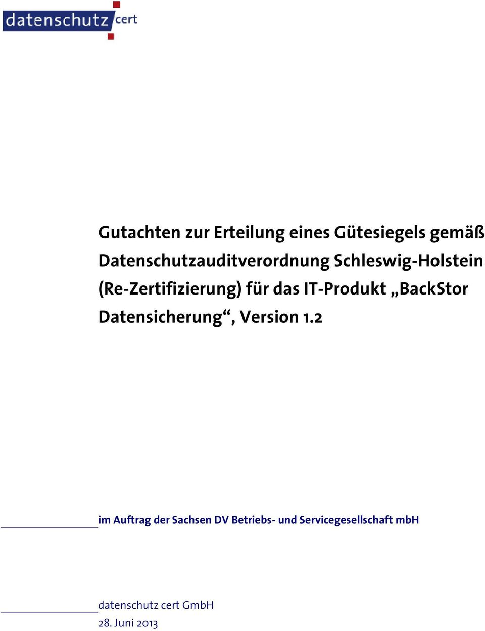 für das IT-Produkt BackStor Datensicherung, Version 1.