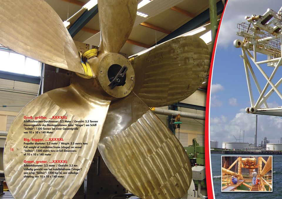 16 Big, bigger,...xxxxxl CF Propeller Techniek diameter: auf 3.2 meter die / Messe Weight: 3.