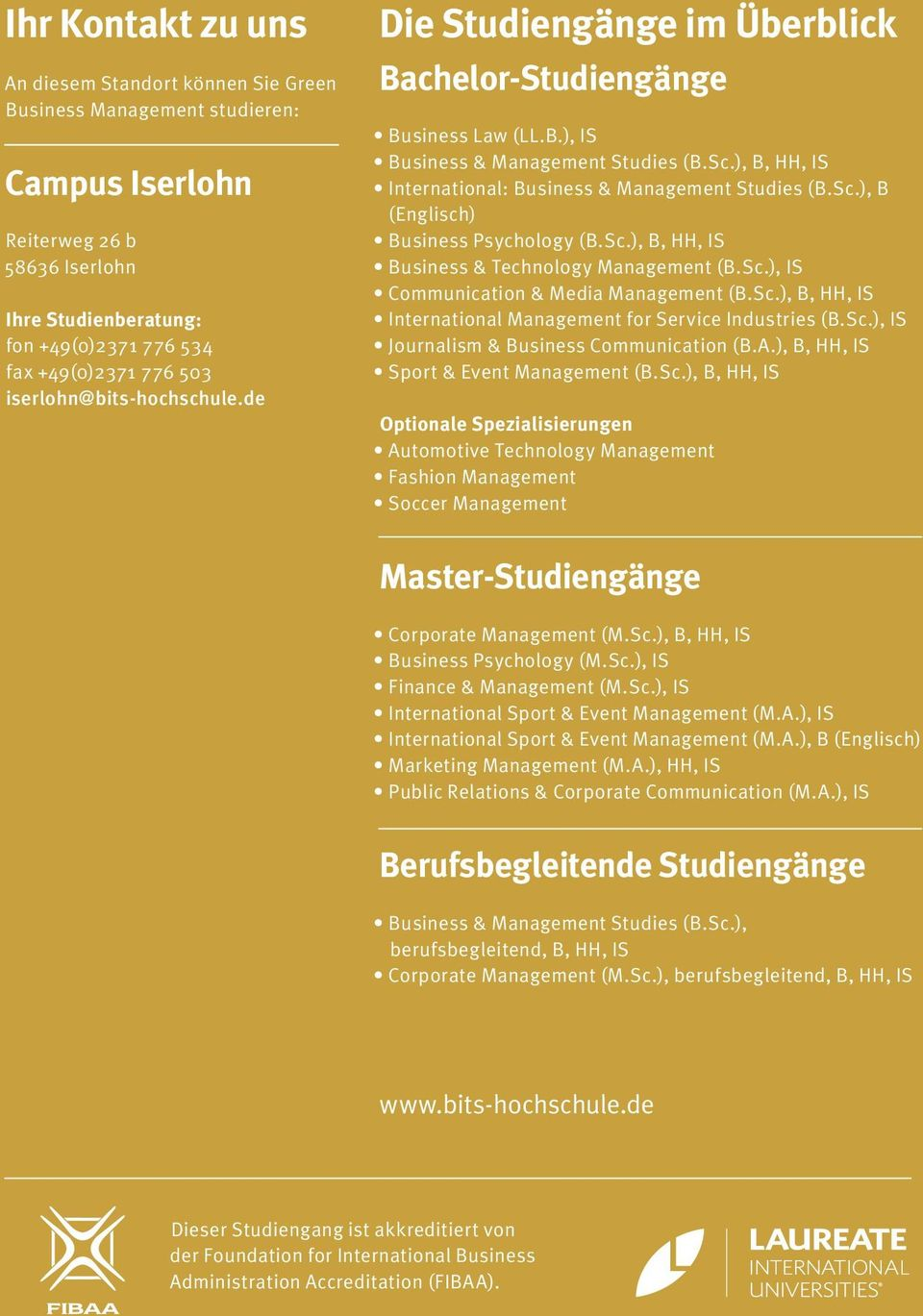 ), B, HH, IS International: Business & Management Studies (B.Sc.), B (Englisch) Business Psychology (B.Sc.), B, HH, IS Business & Technology Management (B.Sc.), IS Communication & Media Management (B.