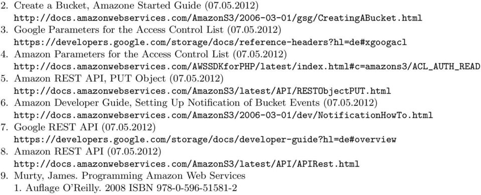 html#c=amazons3/acl_auth_read 5. Amazon REST API, PUT Object (07.05.2012) http://docs.amazonwebservices.com/amazons3/latest/api/restobjectput.html 6.