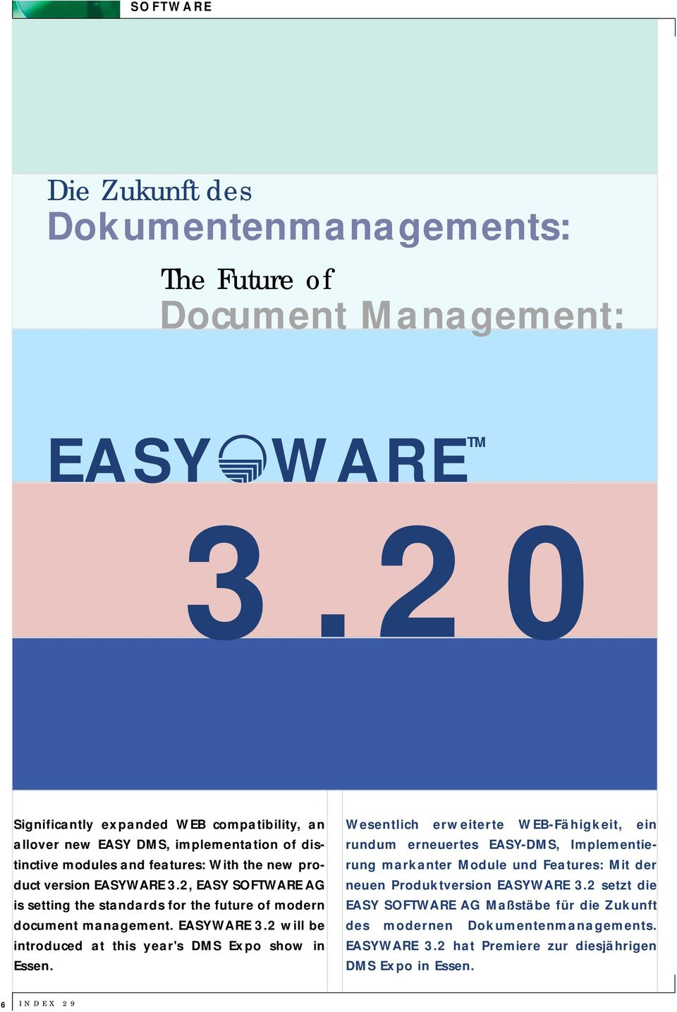 2, EASY SOFTWARE AG is setting the standards for the future of modern document management. EASYWARE 3.2 will be introduced at this year's DMS Expo show in Essen.