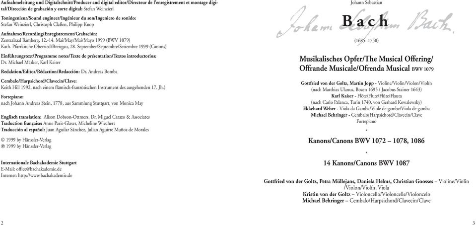 Mai/May/Mai/Mayo 1999 (BWV 1079) Kath. Pfarrkirche Oberried/Breisgau, 28. September/Septembre/Setiembre 1999 (Canons) Einführungstext/Programme notes/texte de présentation/textos introductorios: Dr.