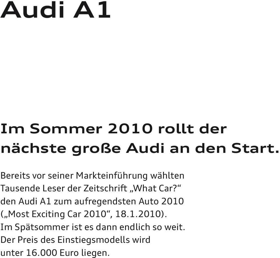 den Audi A1 zum aufregendsten Auto 2010 ( Most Exciting Car 2010, 18.1.2010).