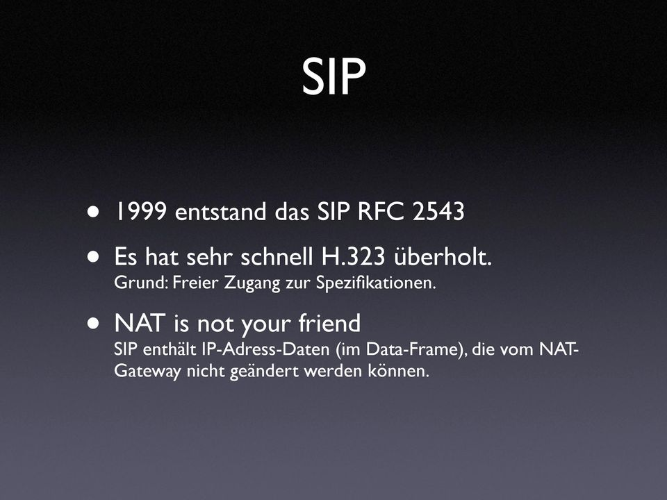 NAT is not your friend SIP enthält IP-Adress-Daten (im