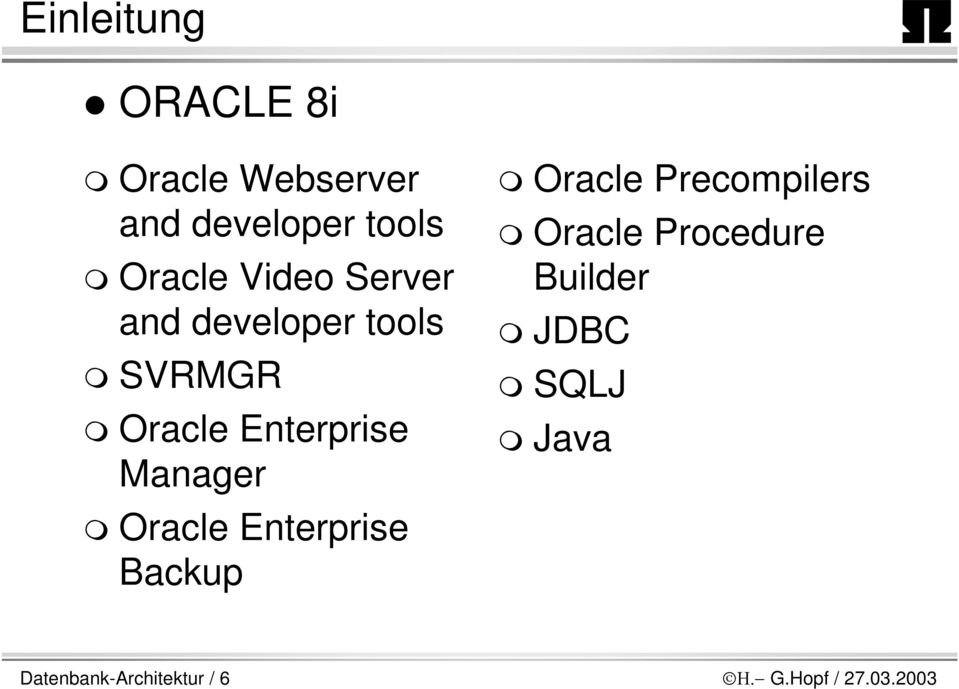 Oracle Enterprise Backup Oracle Precompilers Oracle Procedure