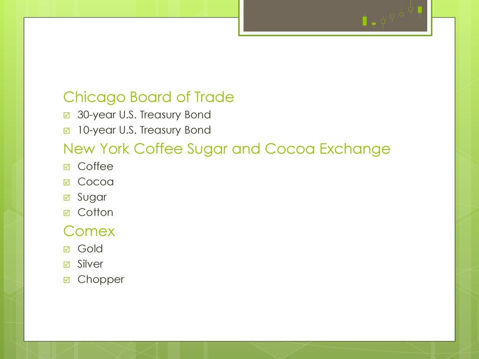Treasury Bond New York Coffee Sugar and