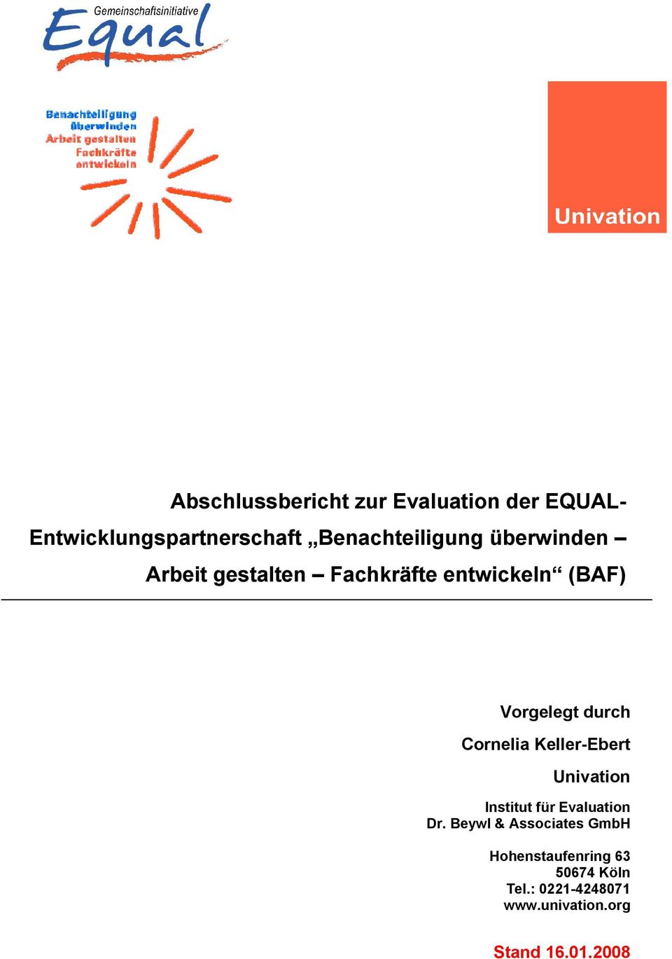 durch Cornelia Keller-Ebert Univation Institut für Evaluation Dr.