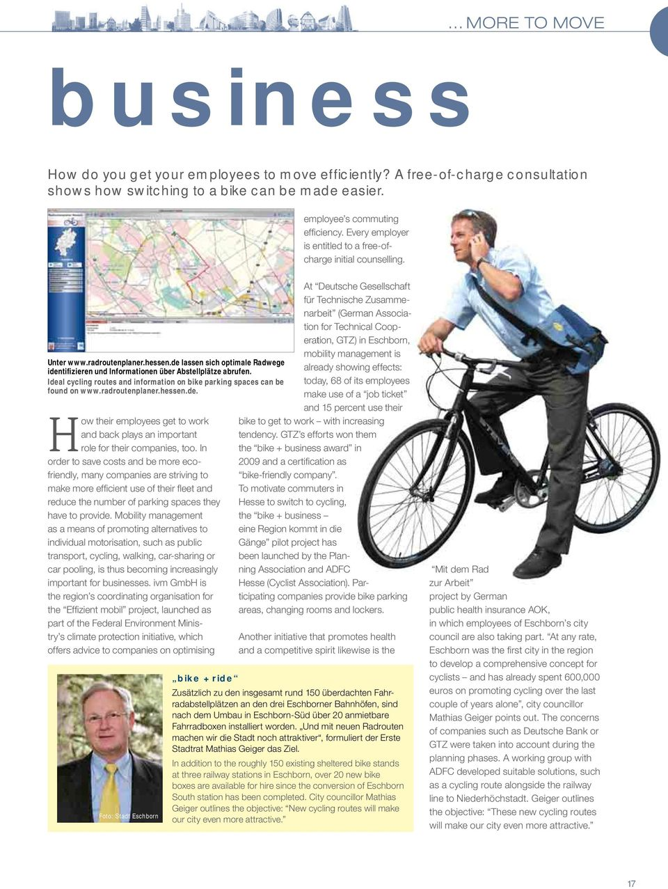 Ideal cycling routes and information on bike parking spaces can be found on www.radroutenplaner.hessen.de. How their employees get to work and back plays an important role for their companies, too.