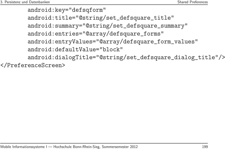 "android:entries=""@array/defsquare_forms"" android:entryvalues=""@array/defsquare_form_values"""