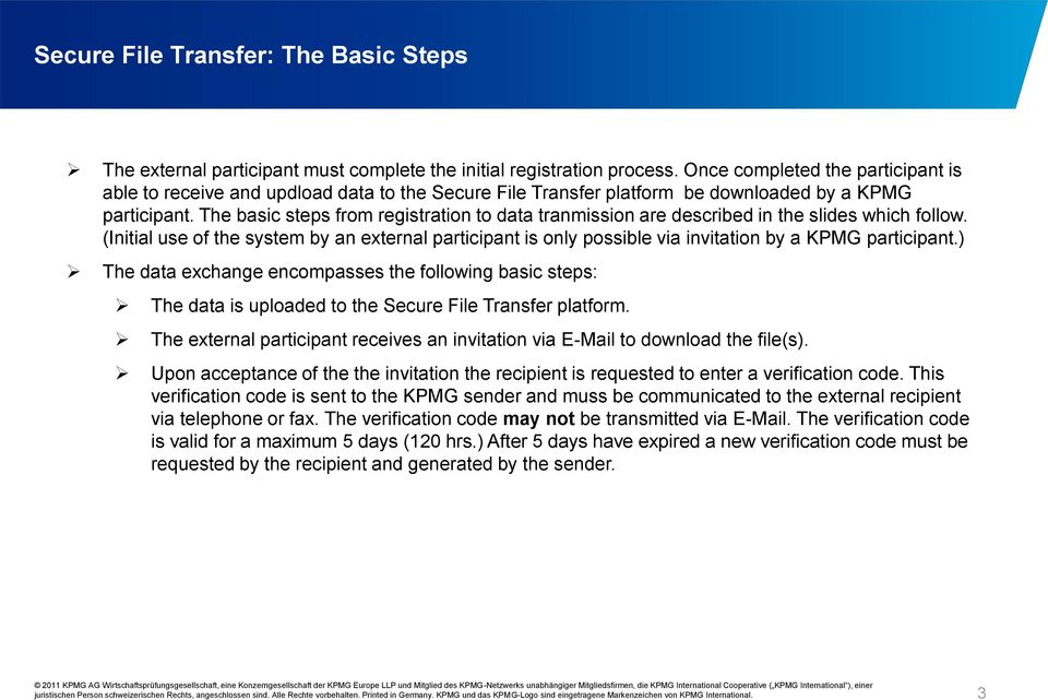 The basic steps from registration to data tranmission are described in the slides which follow.