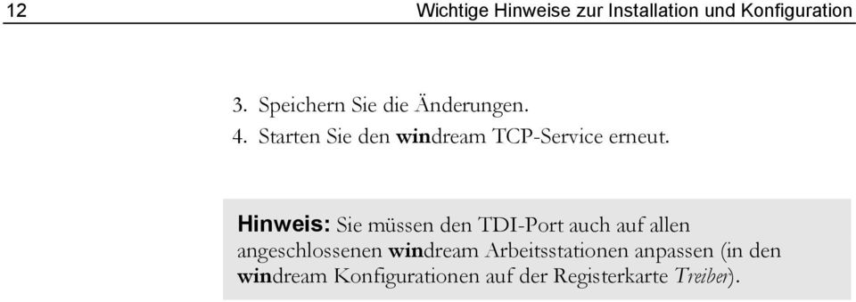 Starten Sie den windream TCP-Service erneut.