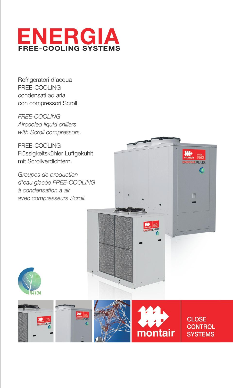 FREE-COOLING Aircooled liquid chillers with Scroll compressors.