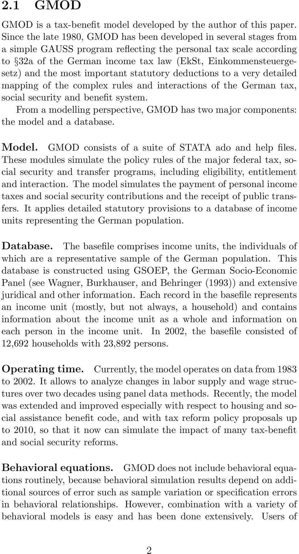 Einkommensteuergesetz) and the most important statutory deductions to a very detailed mapping of the complex rules and interactions of the German tax, social security and benefit system.