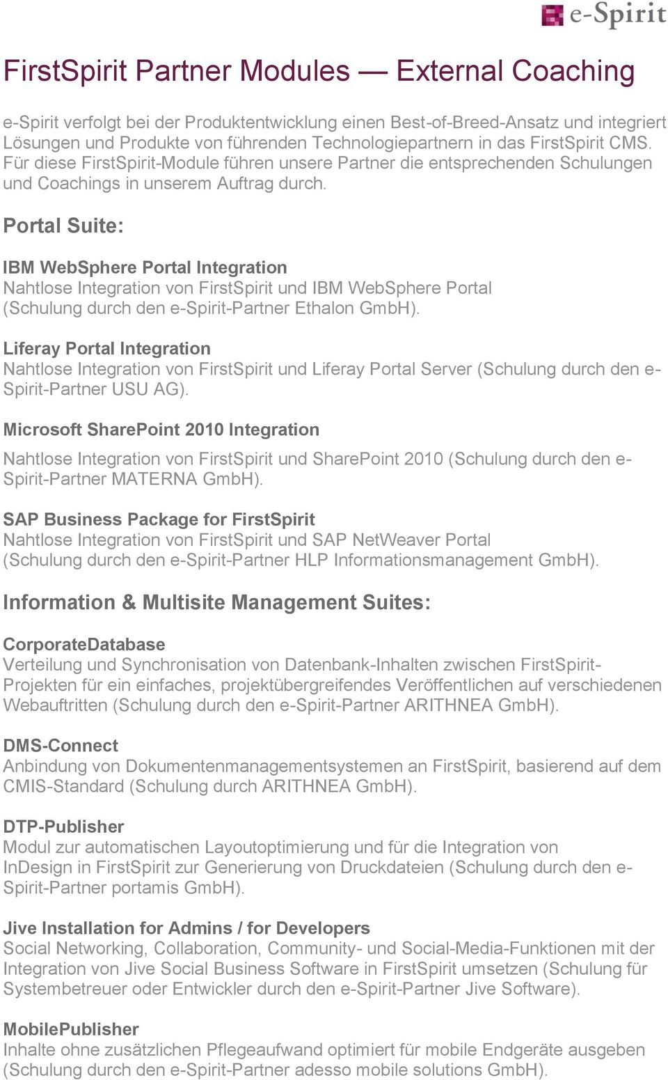 Portal Suite: IBM WebSphere Portal Integration Nahtlose Integration von FirstSpirit und IBM WebSphere Portal (Schulung durch den e-spirit-partner Ethalon GmbH).