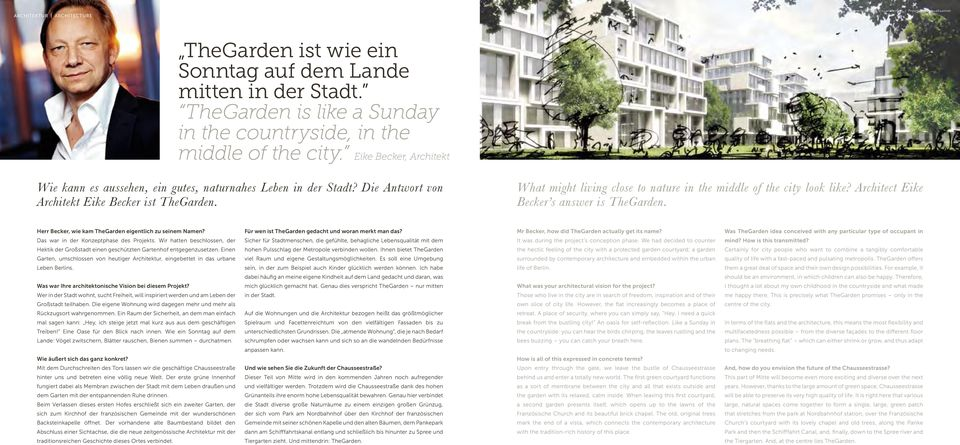 Die Antwort von Architekt Eike Becker ist TheGarden. What might living close to nature in the middle of the city look like? Architect Eike Becker s answer is TheGarden.