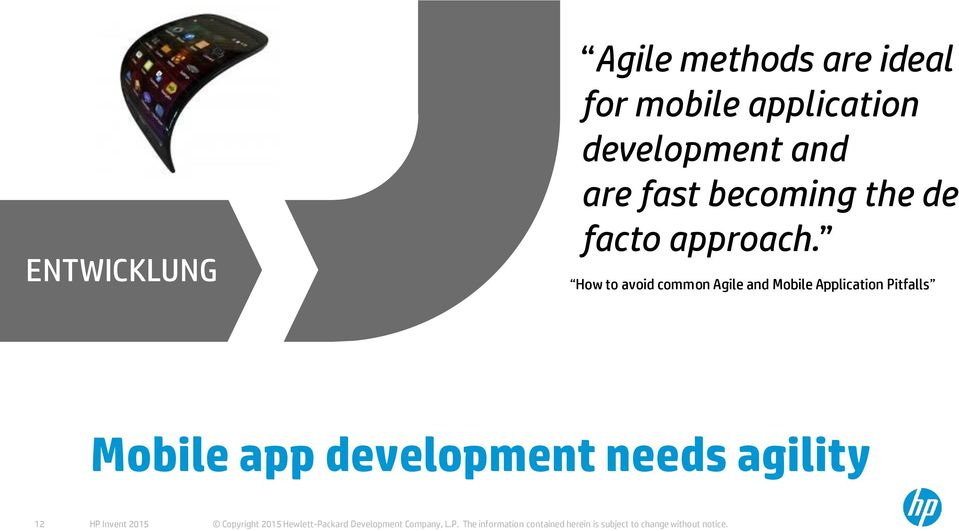 How to avoid common Agile and Mobile Application Pitfalls Mobile app development needs