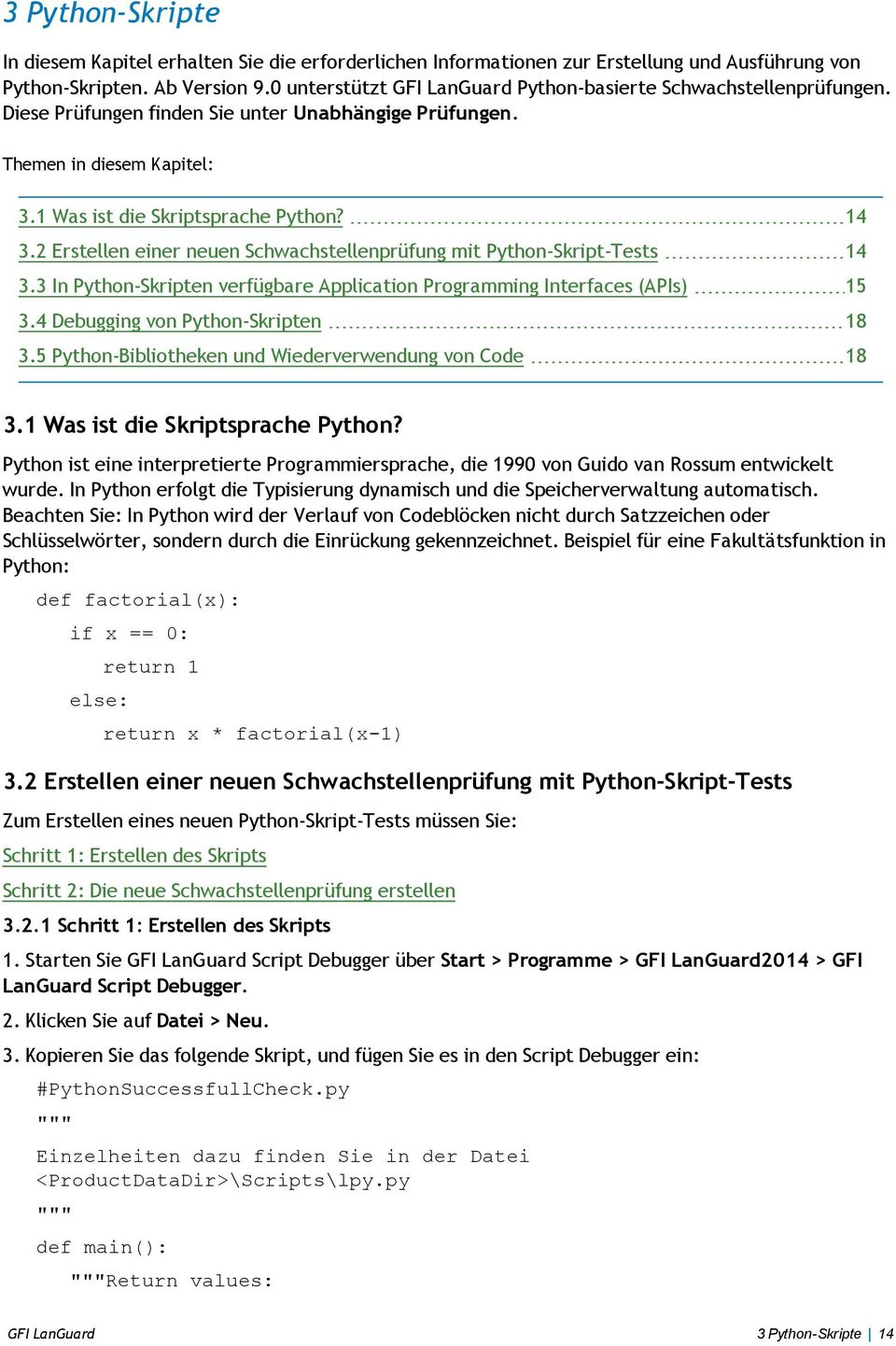 2 Erstellen einer neuen Schwachstellenprüfung mit Python-Skript-Tests 14 3.3 In Python-Skripten verfügbare Application Programming Interfaces (APIs) 15 3.4 Debugging von Python-Skripten 18 3.