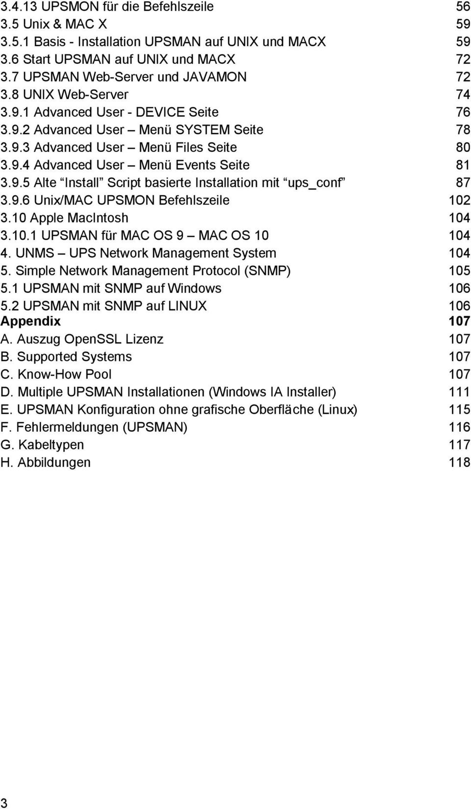 9.6 Unix/MAC UPSMON Befehlszeile 102 3.10 Apple MacIntosh 104 3.10.1 UPSMAN für MAC OS 9 MAC OS 10 104 4. UNMS UPS Network Management System 104 5. Simple Network Management Protocol (SNMP) 105 5.