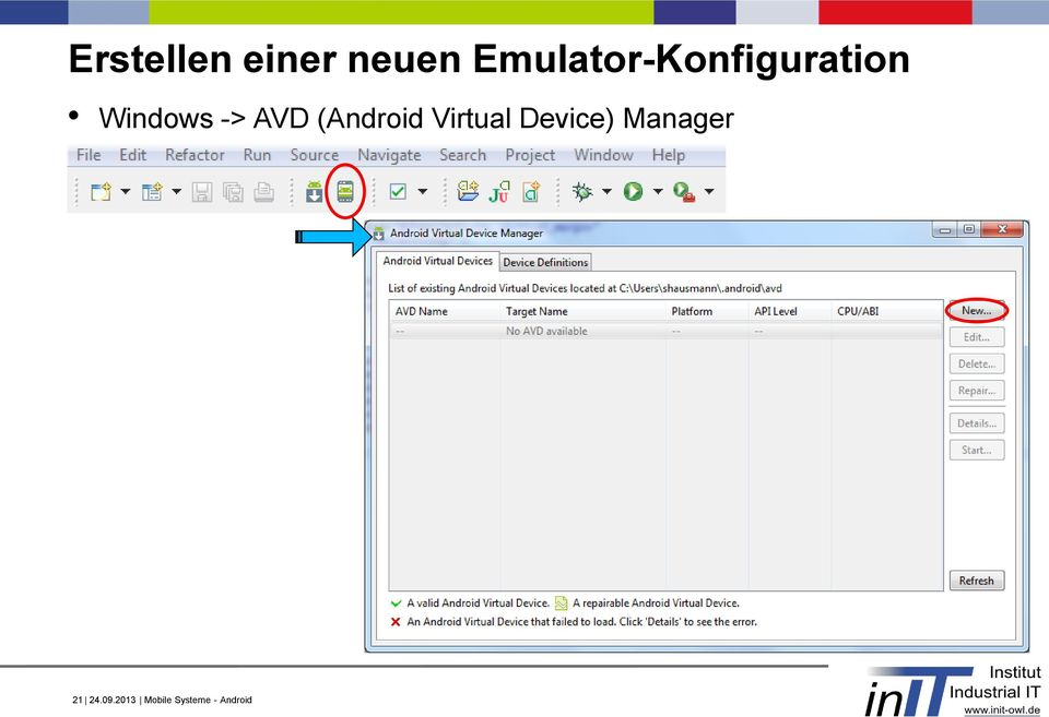-> AVD (Android Virtual Device)
