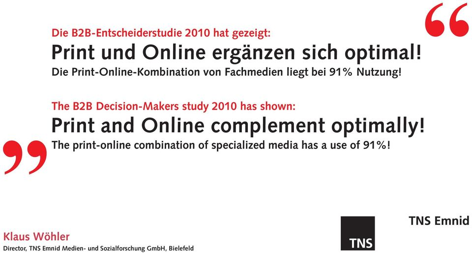 The B2B Decision-Makers study 2010 has shown: Print and Online complement optimally!