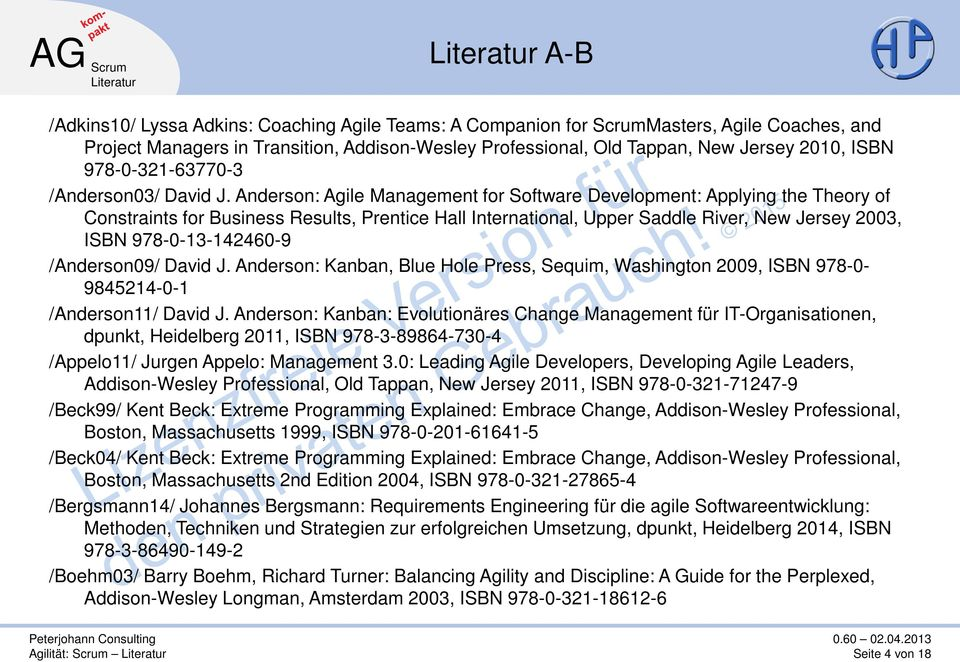 Anderson: Agile Management for Software Development: Applying the Theory of Constraints for Business Results, Prentice Hall International, Upper Saddle River, New Jersey 2003, ISBN 978-0-13-142460-9