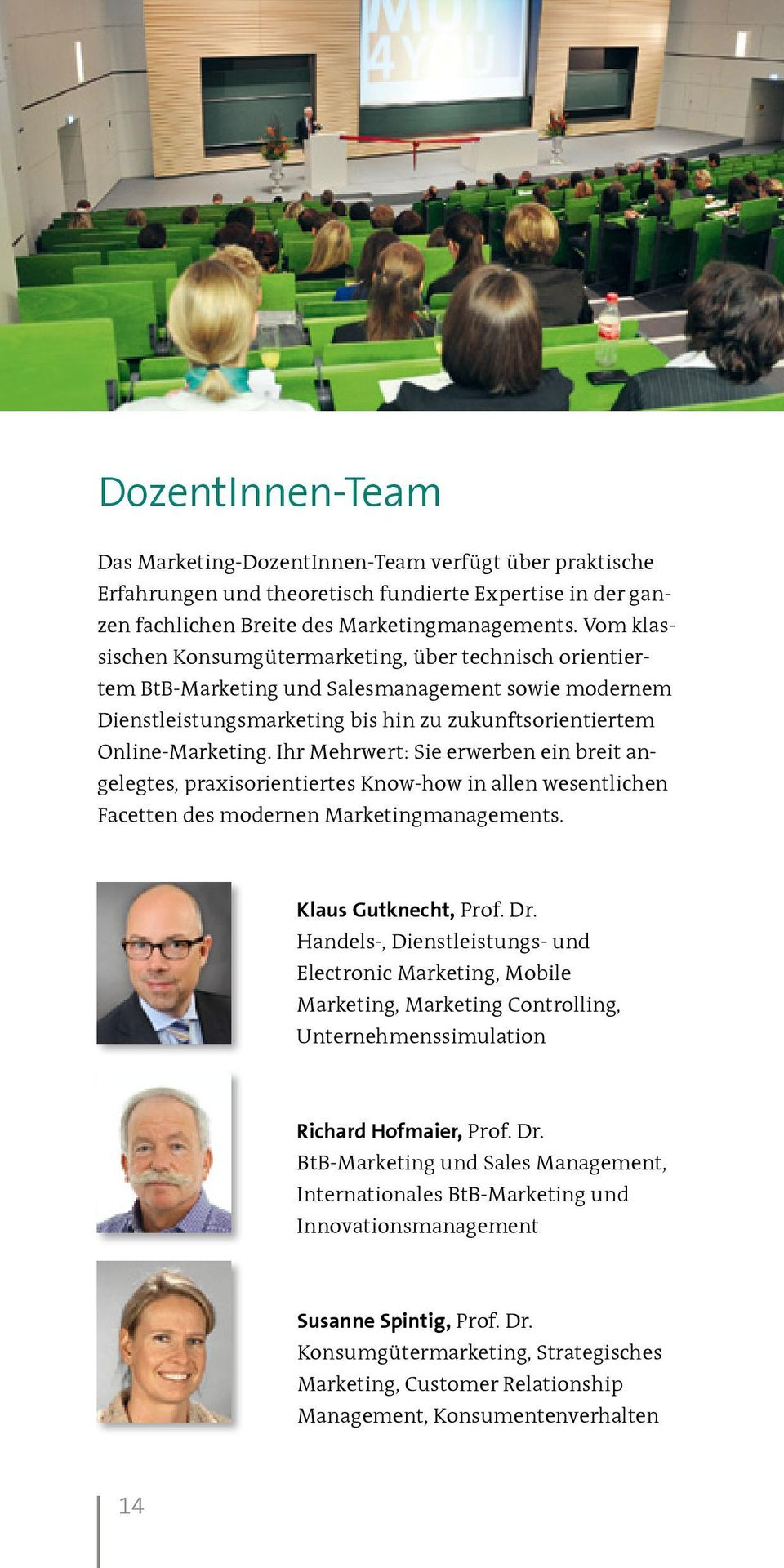 Ihr Mehrwert: Sie erwerben ein breit angelegtes, praxisorientiertes Know-how in allen wesentlichen Facetten des modernen Marketingmanagements. Klaus Gutknecht, Prof. Dr.