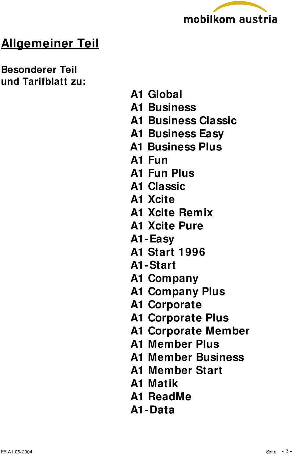 A1-Easy A1 Start 1996 A1-Start A1 Company A1 Company Plus A1 Corporate A1 Corporate Plus A1 Corporate