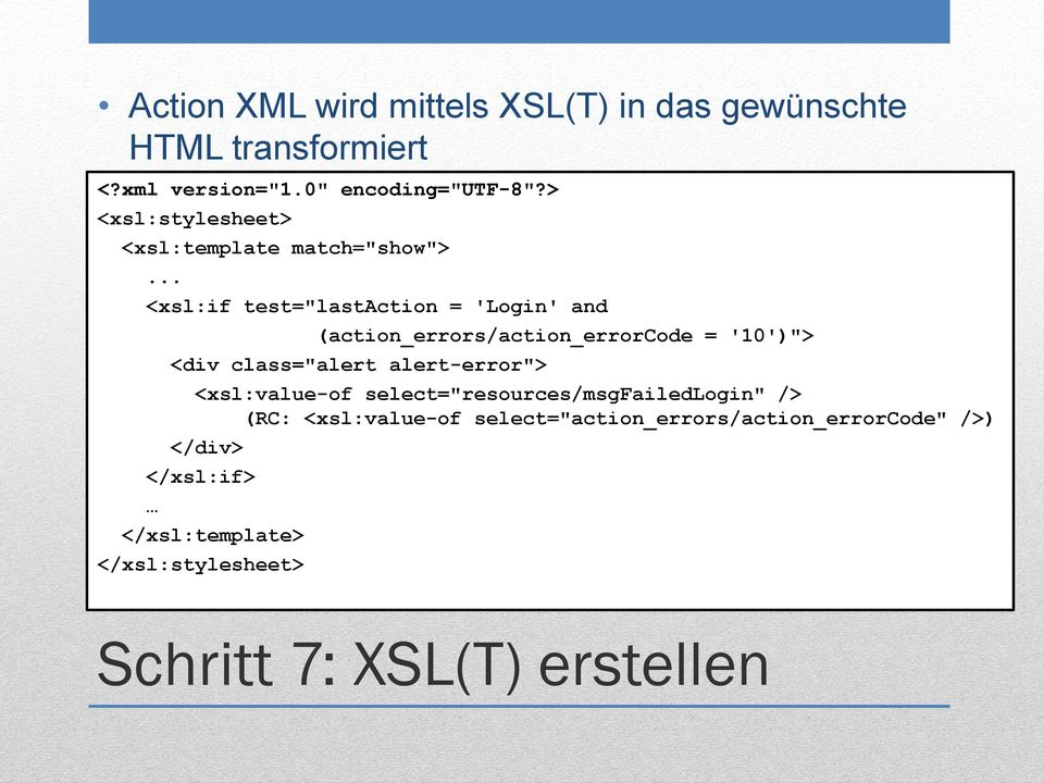 ".. <xsl:if test=""lastaction = 'Login' and (action_errors/action_errorcode = '10')""> <div class=""alert"