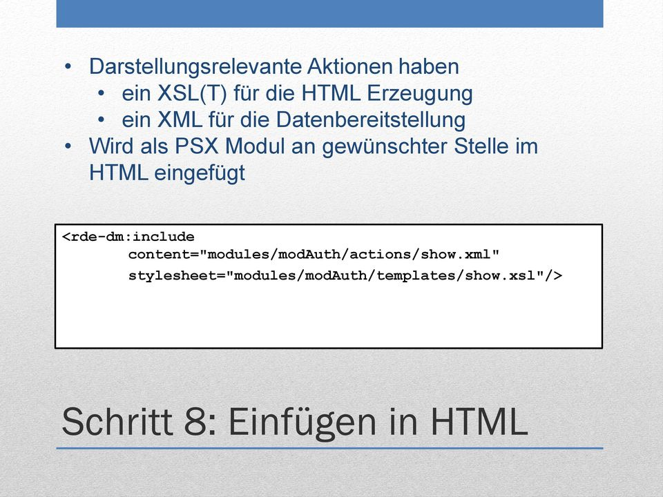 "HTML eingefügt <rde-dm:include content=""modules/modauth/actions/show."