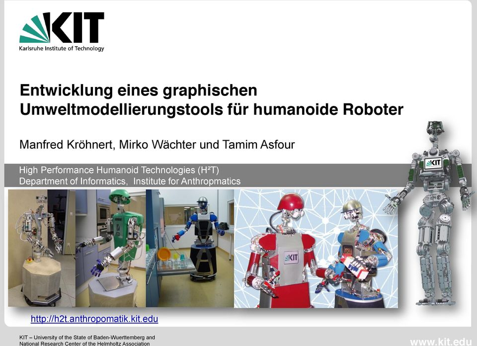 T) Department of Informatics, Institute for Anthropmatics http://h2t.anthropomatik.kit.