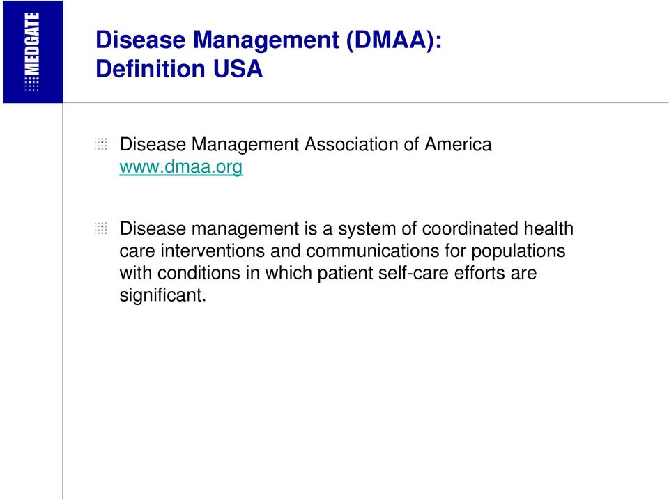 org Disease management is a system of coordinated health care