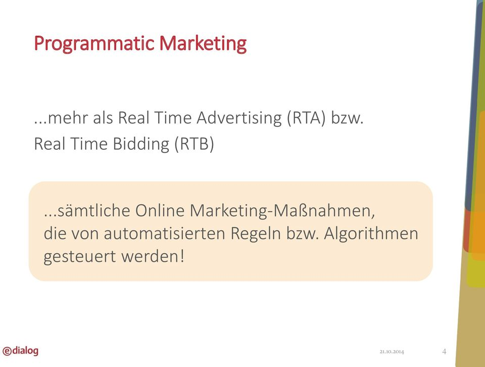 Real Time Bidding (RTB).