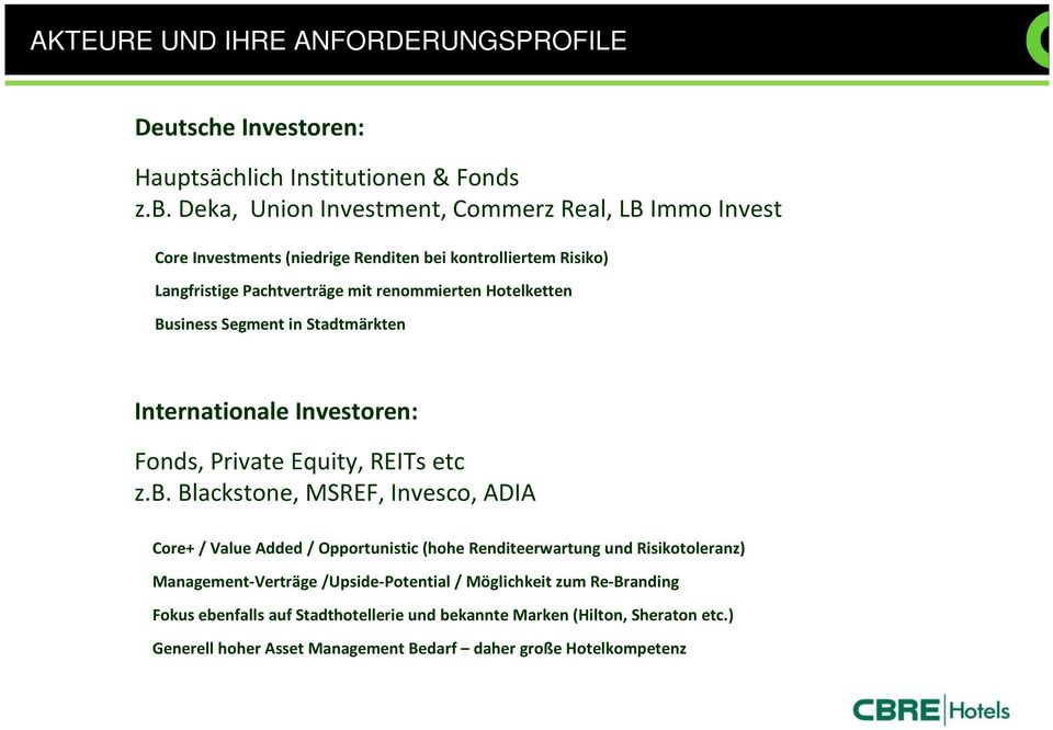 Business Segment in Stadtmärkten Internationale Investoren: Fonds, Private Equity, REITs etc z.b.