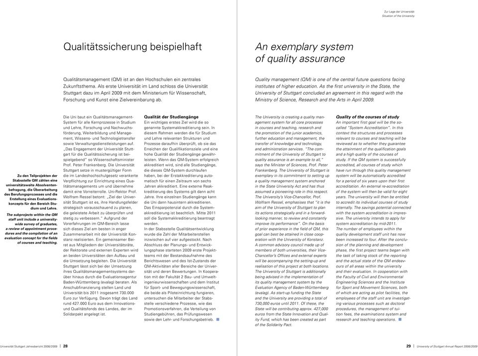 Quality management (QM) is one of the central future questions facing institutes of higher education.