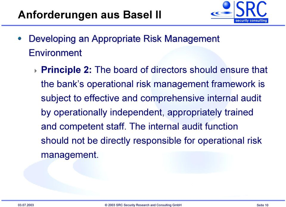audit by operationally independent, appropriately trained and competent staff.