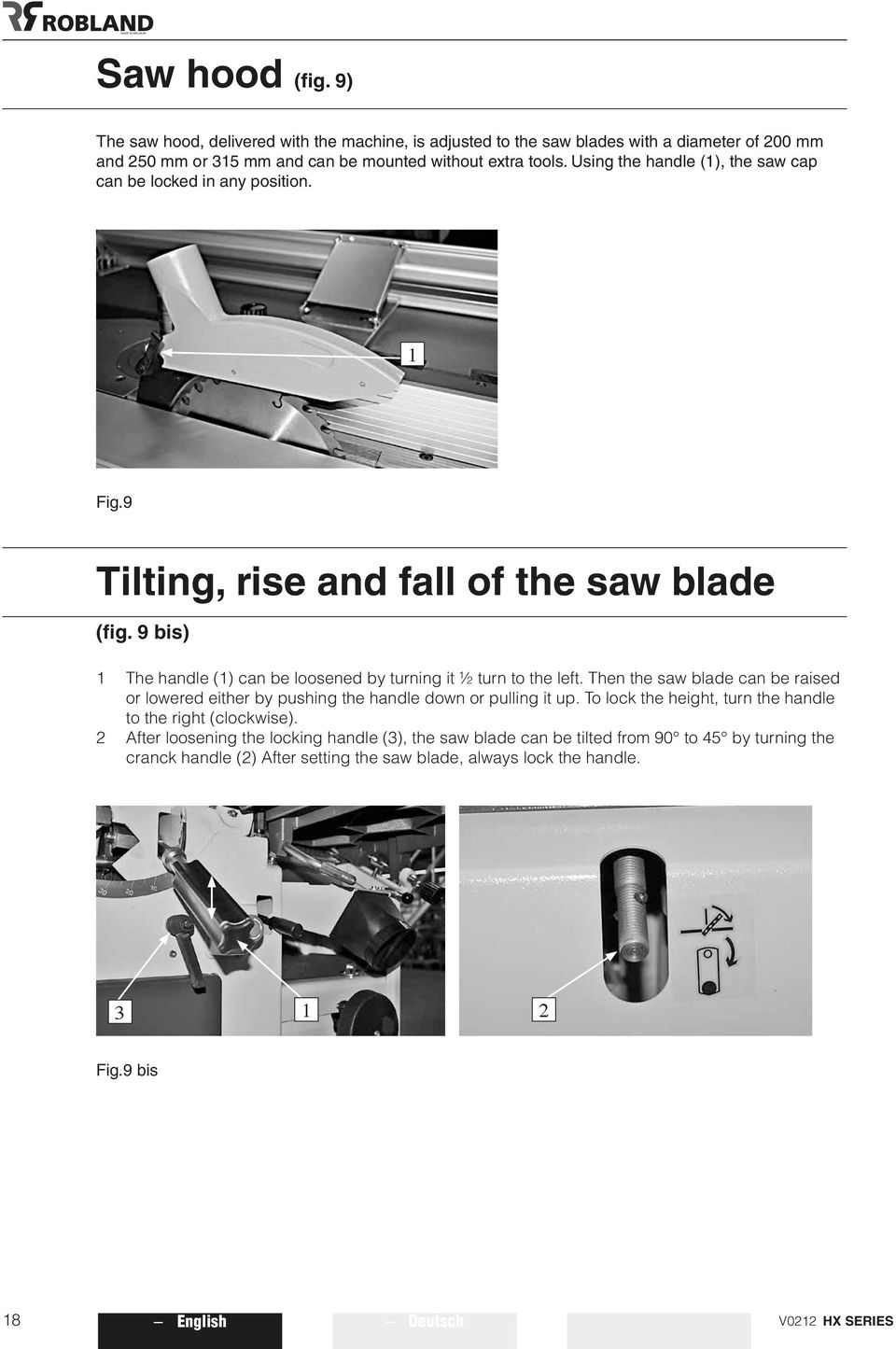 9 bis) 1 The handle (1) can be loosened by turning it ½ turn to the left. Then the saw blade can be raised or lowered either by pushing the handle down or pulling it up.