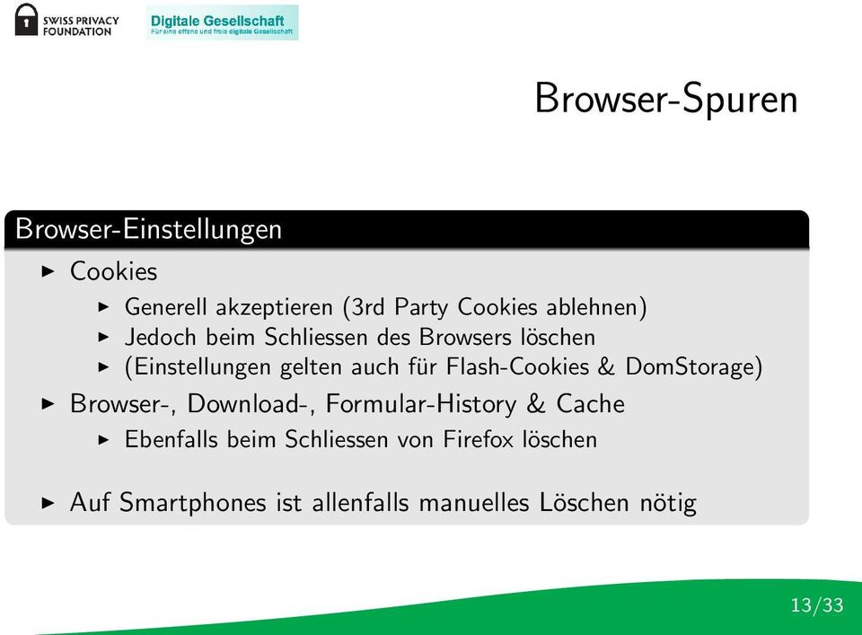 Flash-Cookies & DomStorage) Browser-, Download-, Formular-History & Cache Ebenfalls