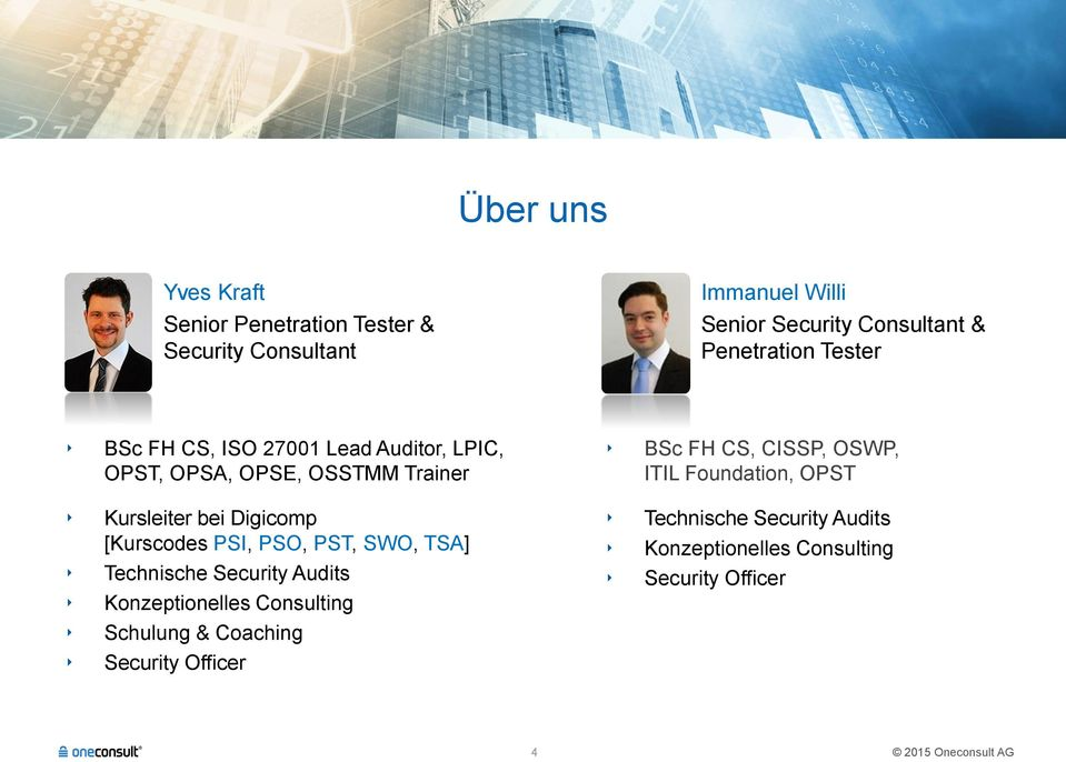[Kurscodes PSI, PSO, PST, SWO, TSA] Technische Security Audits Konzeptionelles Consulting Schulung & Coaching Security