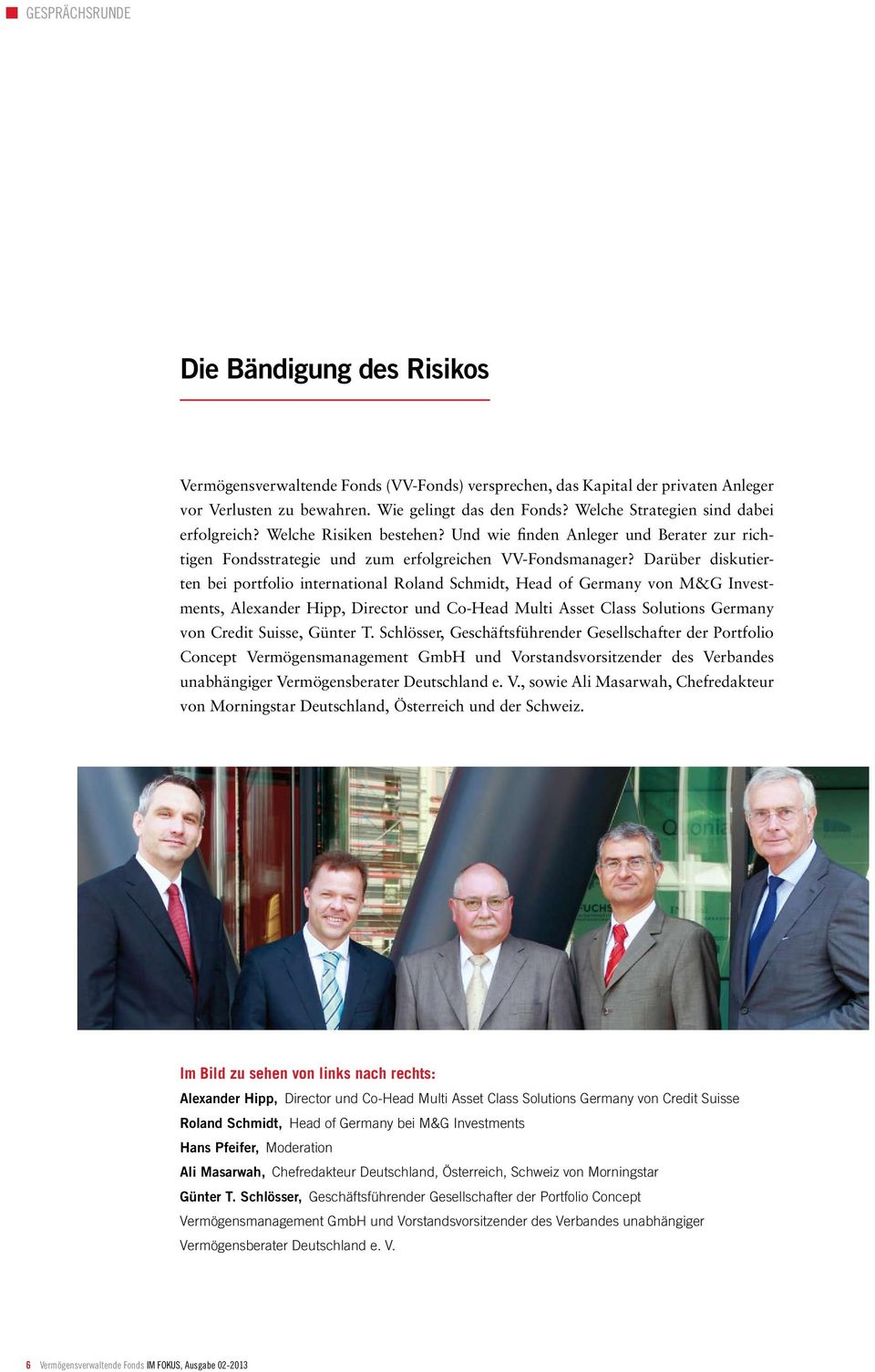 Darüber diskutierten bei portfolio international Roland Schmidt, Head of Germany von M&G Investments, Alexander Hipp, Director und Co-Head Multi Asset Class Solutions Germany von Credit Suisse,
