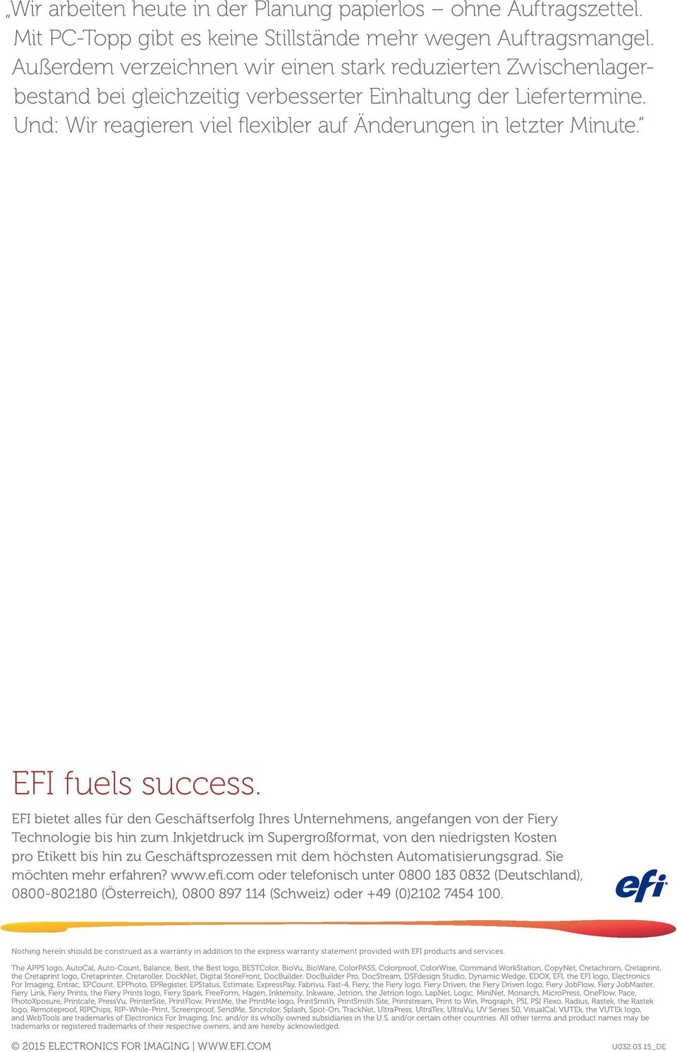 EFI fuels success.