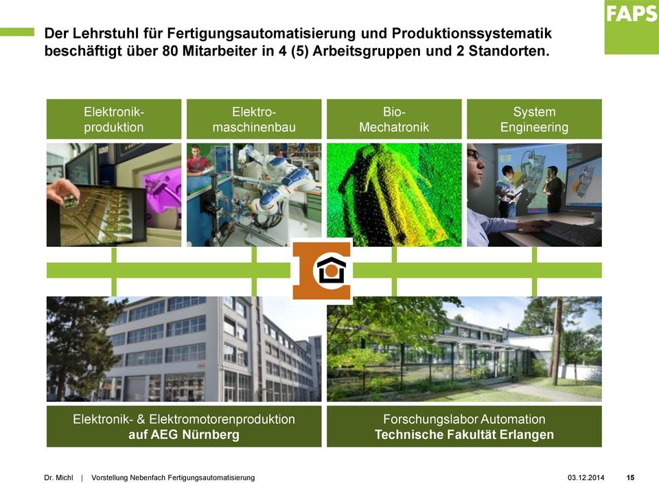 Elektromaschinenbau Elektronikproduktion Bio- Mechatronik System Engineering
