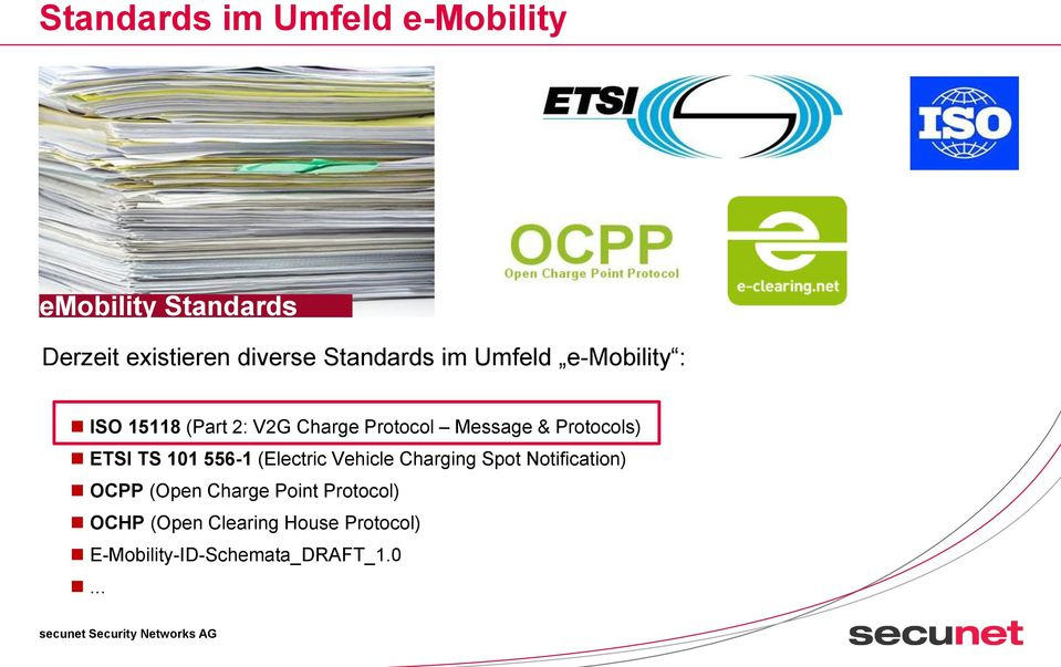 556-1 (Electric Vehicle Charging Spot Notification) OCPP (Open Charge Point Protocol) OCHP