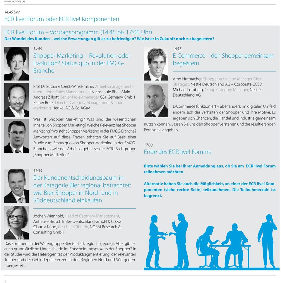 Susanne Czech-Winkelmann, Vertriebsmanagement International Sales Management, Hochschule RheinMain Andreas Zillgitt, Senior-Projektmanager, GS1 Germany GmbH Rainer Bock, Director Category Management
