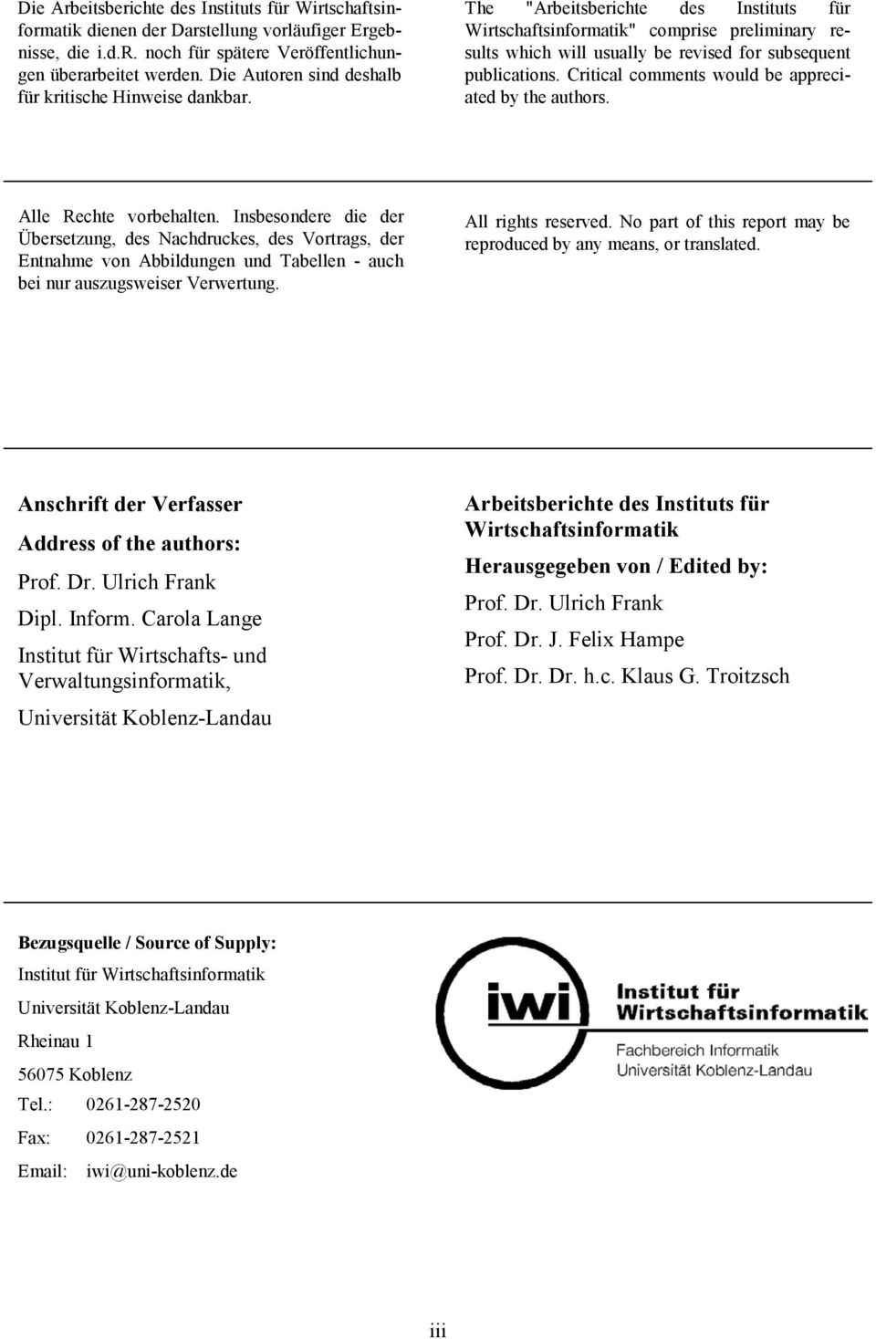 "The ""Arbeitsberichte des Instituts für Wirtschaftsinformatik"" comprise preliminary results which will usually be revised for subsequent publications."
