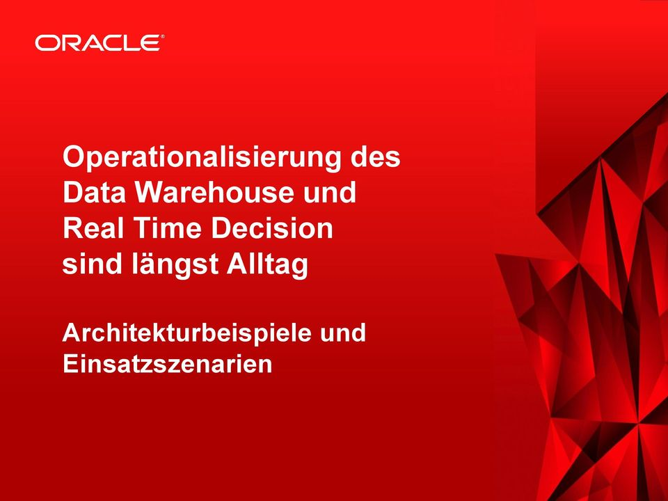 Real Time Decision sind längst