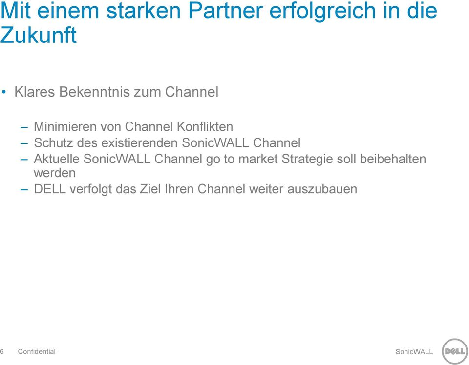 Channel Aktuelle Channel go to market Strategie soll beibehalten